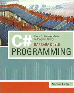 C# Programming: From Problem Analysis to Program Design