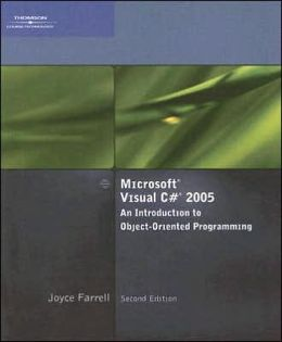 Microsoft Visual C# 2005, An Introduction to Object-Oriented Programming