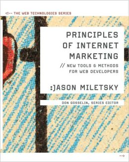 Principles of Internet Marketing: New Tools and Methods for Web Developers