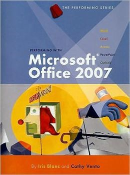 Performing with Microsoft Office 2007: Introductory