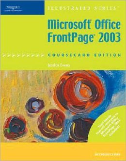 Microsoft Office FrontPage 2003, Illustrated Introductory, CourseCard Edition