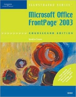 Microsoft Office FrontPage 2003, Illustrated Brief, CourseCard Edition