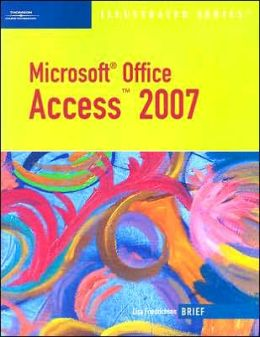 Microsoft Office Access 2007-Illustrated Brief