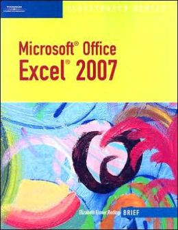 Microsoft Office Excel 2007: Illustrated Brief