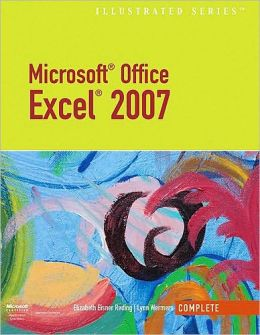 Microsoft Office Excel 2007 - Illustrated Complete