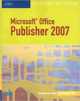 Microsoft Office Publisher 2007 ? Illustrated Introductory