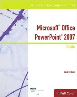 Illustrated Course Guide: Microsoft Office PowerPoint 2007 Basic