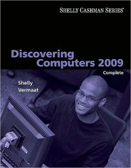 Discovering Computers 2009: Complete