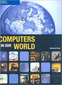 Computers in Our World, 2nd Edition