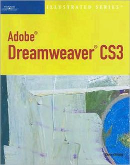 Adobe Dreamweaver CS3 ? Illustrated