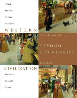Western Civilization: Beyond Boundaries, Volume 2 Since 1560