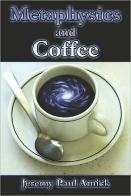 Metaphysics And Coffee