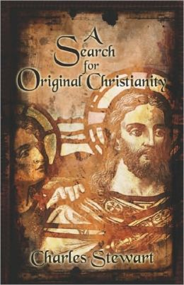 A Search For Original Christianity