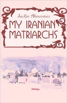 My Iranian Matriarchs