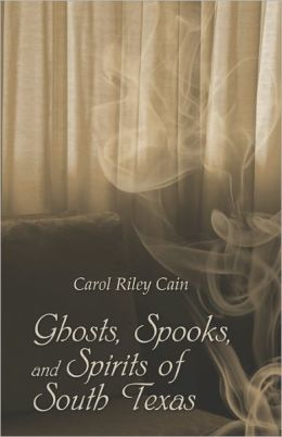 Ghosts, Spooks, And Spirits Of South Texas
