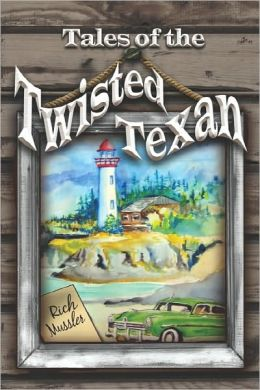 Tales Of The Twisted Texan