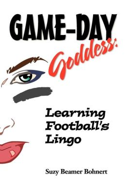 Game-Day Goddess: Learning Football's Lingo
