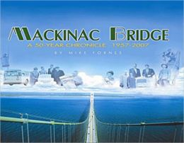 Mackinac Bridge: A 50 Year Chronicle