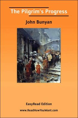 The Pilgrim's Progress (Easyread Edition)