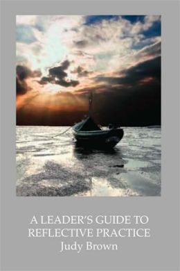 A Leader's Guide To Reflective Practice