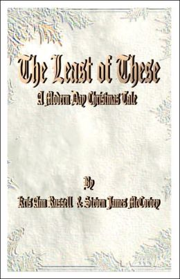 The Least of These: (A Modern Day Christmas Tale)
