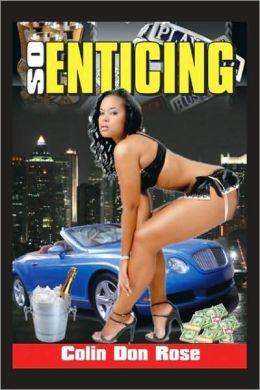 So Enticing