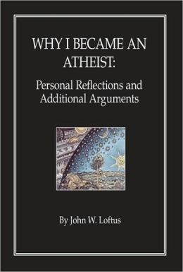 Why I became an Atheist: Personal Reflections and Additional Arguments