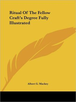 Ritual Of The Fellow Crafts Degree Fully Illustrated