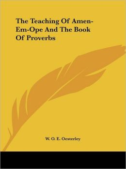 Teaching of Amen-Em-Ope and the Book