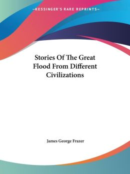 Stories Of The Great Flood From Different Civilizations