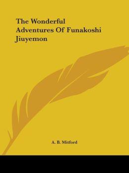The Wonderful Adventures Of Funakoshi Jiuyemon