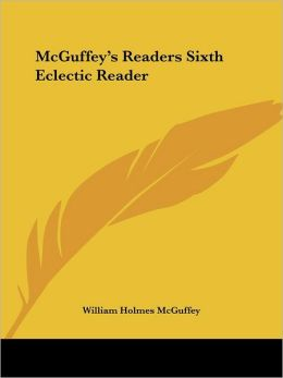 McGuffeys Readers Sixth Eclectic Reader
