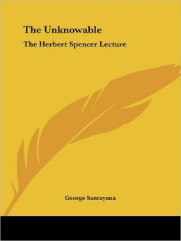 The Unknowable: The Herbert Spencer Lecture