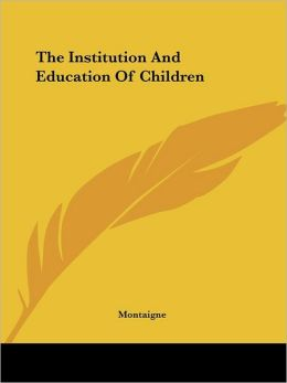 Institution and Education of Children