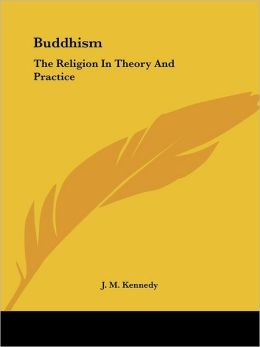 Buddhism: The Religion in Theory and Pra
