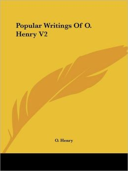 Popular Writings of O. Henry