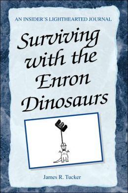 Surviving with the Enron Dinosaurs: An insider's lighthearted Journal