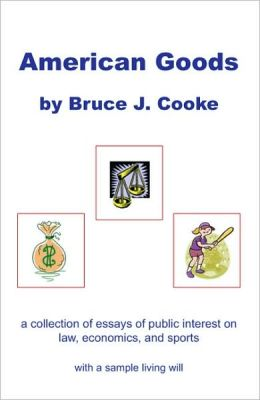 American Goods: A collection of essays of public interest on law, economics, and Sports