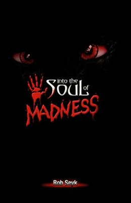 Into the Soul of Madness