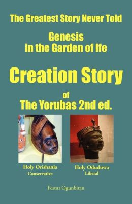 Creation story of the Yorubas: Lyric Poems on Creation Story of the Yorubas