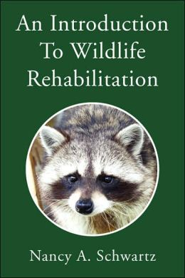 An Introduction To Wildlife Rehabilitation