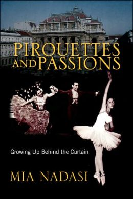 Pirouettes and Passions: Growing up Behind the Curtain