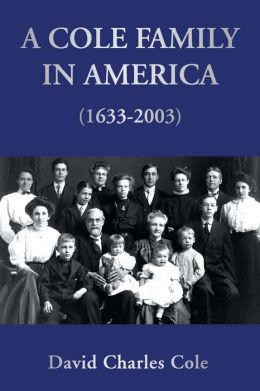 A Cole Family in America 1633-2003