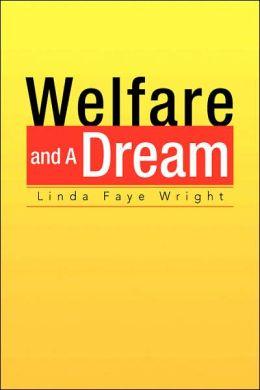 Welfare and a Dream