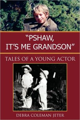 Pshaw, It's Me Grandson