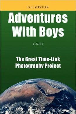 Adventures with Boys - Book 1: The Great Time-Link Photography Project