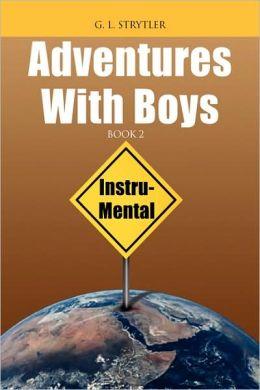 Adventures with Boys - Book 2: Instru- Mental