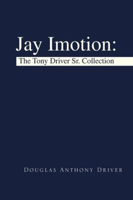 Jay Imotion: The Tony Driver Sr. Collection