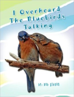 I Overheard The Bluebirds Talking