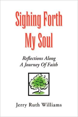 Sighing Forth My Soul: Reflections along a Journey of Faith